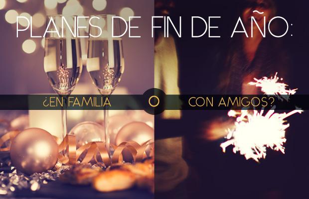 Fin de Año: en Familia vs. con Amigos
